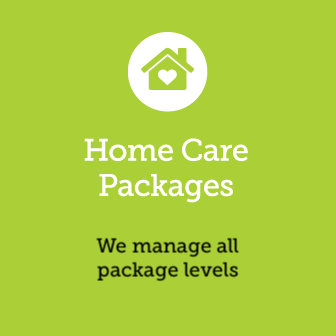 Home Care Packages. Retain your own service providers or we can supply new service providers for you